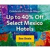 Deals on Expedia Cinco de Mayo Sale: Up to 40% Off Mexico Hotels