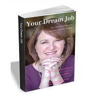 Your Dream Job - How to Find it and Get Hired to do it eBook